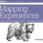 [PDF] [EPUB] Mapping Experiences: A Complete Guide to Creating Value Through Journeys, Blueprints, and Diagrams Download