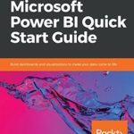 [PDF] [EPUB] Microsoft Power BI Quick Start Guide: Build dashboards and visualizations to make your data come to life Download