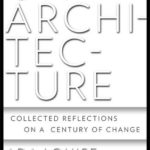 [PDF] [EPUB] On Architecture: Collected Reflections on a Century of Change Download