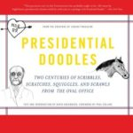 [PDF] [EPUB] Presidential Doodles: Two Centuries of Scribbles, Scratches, Squiggles, and Scrawls from the Oval Office Download