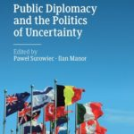 [PDF] [EPUB] Public Diplomacy and the Politics of Uncertainty Download
