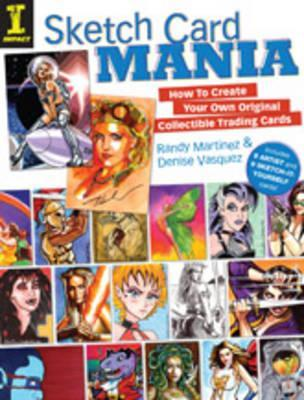 [PDF] [EPUB] Sketch Card Mania: How To Create Your Own Original Collectible Trading Cards Download by Randy Martinez