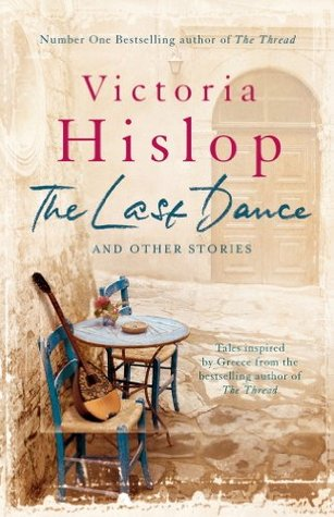 [PDF] [EPUB] The Last Dance and Other Stories Download by Victoria Hislop
