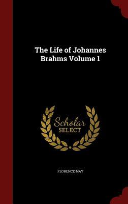 [PDF] [EPUB] The Life of Johannes Brahms Volume 1 Download by Florence May