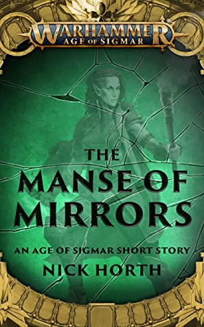 [PDF] [EPUB] The Manse of Mirrors (Warhammer Age of Sigmar) Download by Nick Horth