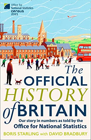 [PDF] [EPUB] The Official History of Britain: Our Story in Numbers as Told by the Office For National Statistics Download by Boris Starling