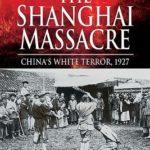 [PDF] [EPUB] The Shanghai Massacre: China's White Terror, 1927 Download