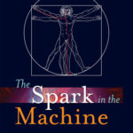 [PDF] [EPUB] The Spark in the Machine: How the Science of Acupuncture Explains the Mysteries of Western Medicine Download