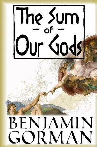 [PDF] [EPUB] The Sum of Our Gods Download by Benjamin Gorman