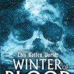 [PDF] [EPUB] This Rotten World: Winter of Blood Download