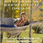 [PDF] [EPUB] Why you should ask her if she ever stole chocolate: And other online dating tips for men on OkCupid.com and Match.com Download