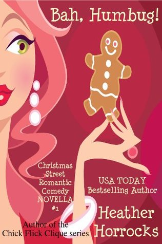 [PDF] [EPUB] Bah, Humbug! (A Christmas Street Romantic Comedy Novella) Download by Heather Horrocks