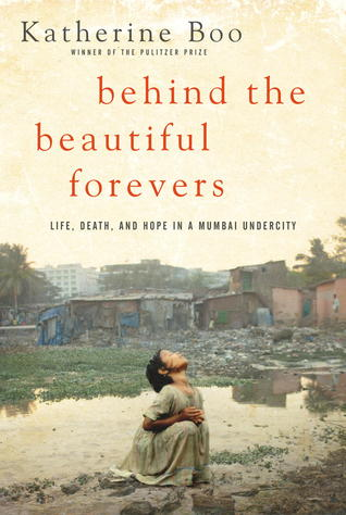 [PDF] [EPUB] Behind the Beautiful Forevers: Life, Death, and Hope in a Mumbai Undercity Download by Katherine Boo