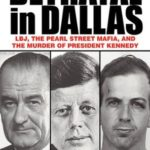 [PDF] [EPUB] Betrayal in Dallas: LBJ, the Pearl Street Mafia, and the Murder of President Kennedy Download