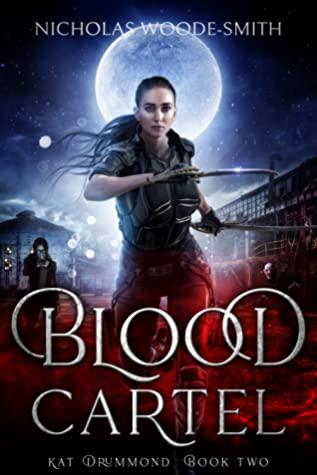 [PDF] [EPUB] Blood Cartel (Kat Drummond, #2) Download by Nicholas Woode-Smith