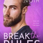 [PDF] [EPUB] Break the Rules (Loveless Brothers #3) Download