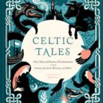 [PDF] [EPUB] Celtic Tales: Fairy Tales and Stories of Enchantment from Ireland, Scotland, Brittany, and Wales Download