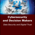 [PDF] [EPUB] Cybersecurity and Decision Makers: Data Security and Digital Trust Download