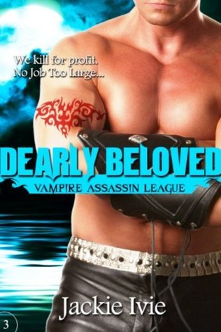 [PDF] [EPUB] Dearly Beloved (Vampire Assassin League, #3) Download by Jackie Ivie