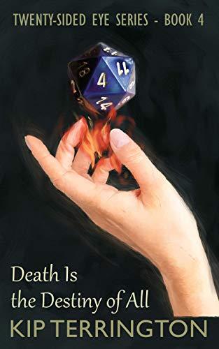 [PDF] [EPUB] Death is the Destiny of All (The Twenty-Sided Eye Series, #4) Download by Kip Terrington