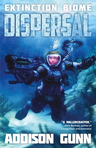 [PDF] [EPUB] Dispersal (Extinction Biome Book 2) Download by Addison Gunn