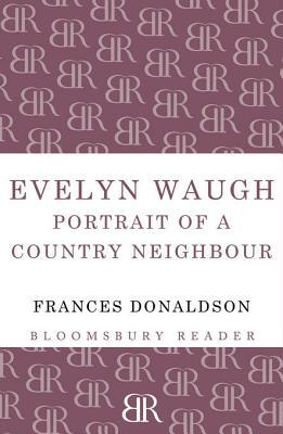 [PDF] [EPUB] Evelyn Waugh: Portrait of a Country Neighbour Download by Frances Donaldson
