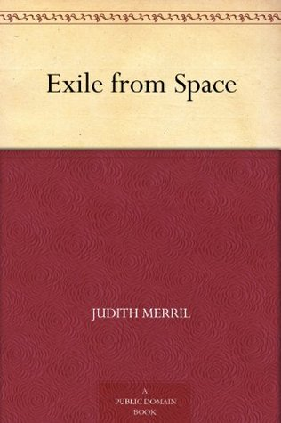 [PDF] [EPUB] Exile from Space Download by Judith Merril