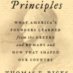 [PDF] [EPUB] First Principles: What America's Founders Learned from the Greeks and Romans and How That Shaped Our Country Download