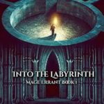 [PDF] [EPUB] Into the Labyrinth (Mage Errant #1) Download