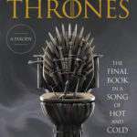 [PDF] [EPUB] Lame of Thrones: The Final Book in a Song of Hot and Cold Download