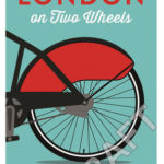 [PDF] [EPUB] London on Two Wheels: 25 Handpicked Rides to Make the Most out of the City Download