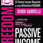 [PDF] [EPUB] Passive Income Freedom: 23 Passive Income Blueprints: Go Step-by-Step from Complete Beginner to ,000-10,000 mo in the next 6 Months! Download