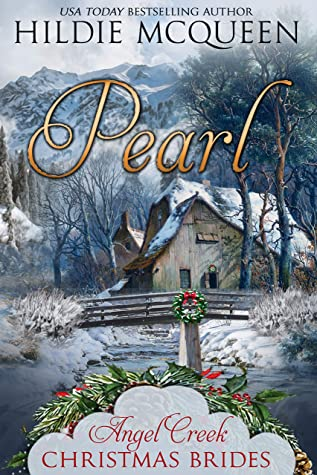 [PDF] [EPUB] Pearl (Angel Creek Christmas Brides #14) Download by Hildie McQueen