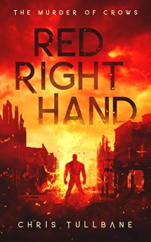 [PDF] [EPUB] Red Right Hand: A Post-Apocalyptic Superhero Novel (The Murder of Crows Book 2) Download by Chris Tullbane
