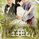 [PDF] [EPUB] Shadows of Magnolia (Southern Legacy #2) Download
