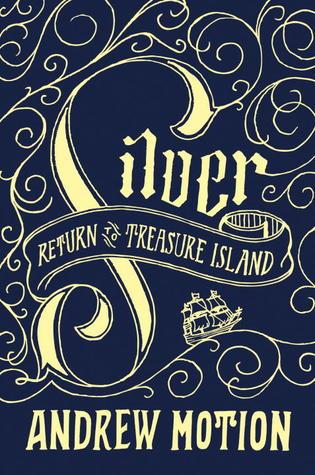 [PDF] [EPUB] Silver (Return to Treasure Island #1) Download by Andrew Motion