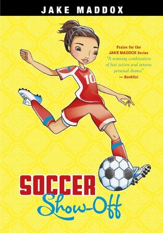 [PDF] [EPUB] Soccer Show-Off (Jake Maddox Girl Sports Stories) Download by Jake Maddox