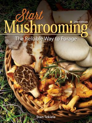 [PDF] [EPUB] Start Mushrooming: The Reliable Way to Forage Download by Stan Tekiela