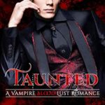 [PDF] [EPUB] Taunted: A Vampire Blood Lust Romance (Vampire Paranormal Romance Book 3) Download