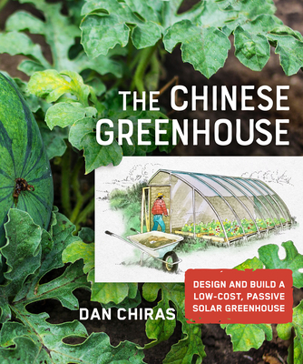 [PDF] [EPUB] The Chinese Greenhouse: Design and Build a Low-Cost, Passive Solar Greenhouse Download by Dan Chiras