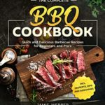 [PDF] [EPUB] The Complete BBQ Cookbook #2020: Quick and Delicious Barbecue Recipes for Beginners and Pro's incl. Desserts, Dips and Side Dishes Download