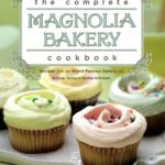 [PDF] [EPUB] The Complete Magnolia Bakery Cookbook: Recipes from the World-Famous Bakery and Allysa To Download