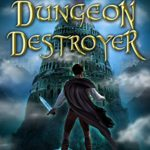[PDF] [EPUB] The Dungeon Destroyer: A LitRPG Level-Up Adventure (The Dungeon Slayer Series, #2) Download