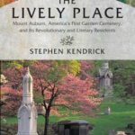 [PDF] [EPUB] The Lively Place: Mount Auburn, America's First Garden Cemetery, and Its Revolutionary and Literary Residents Download