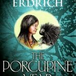 [PDF] [EPUB] The Porcupine Year Download