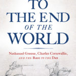 [PDF] [EPUB] To the End of the World: Nathanael Greene, Charles Cornwallis, and the Race to the Dan Download