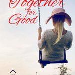 [PDF] [EPUB] Together For Good (Glen Oak #3) Download