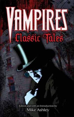 [PDF] [EPUB] Vampires: Classic Tales Download by Mike Ashley