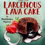 [PDF] [EPUB] Vangie Vale and the Larcenous Lava Cake (The Matchbaker Mysteries Book 4) Download