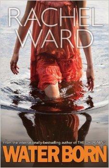 [PDF] [EPUB] Water Born (The Drowning, #2) Download by Rachel Ward